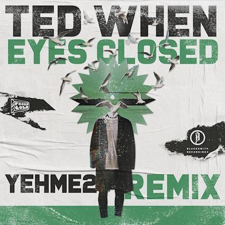 Eyes Closed – YEHME2 Remix
